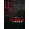 Libri MIKÓ ZSUZSANNA - A TERROR HÉTKÖZNAPJAI - A KÁDÁRI MEGTORLÁS, 1956-1963