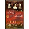Libri PHILIPPA GREGORY: HÁROM NŐVÉR, HÁROM KIRÁLYNÉ