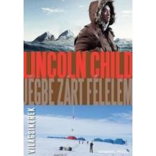 Lincoln Child Jégbe zárt félelem regény