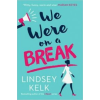 Lindsey Kelk We Were on a Break