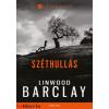 Linwood Barclay : Széthullás