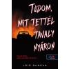 Lois Duncan DUNCAN, LOIS - TUDOM, MIT TETTÉL TAVALY NYÁRON