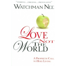 LOVE NOT THE WORLD – Watchman Nee idegen nyelvű könyv