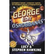 Lucy Hawking, Stephen Hawking GEORGE ÉS AZ ŐSROBBANÁS gyermek- és ifjúsági könyv