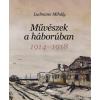 Ludmann Mihály LUDMANN MIHÁLY - MÛVÉSZEK A HÁBORÚBAN 1914-1918