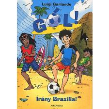 Luigi Garlando IRÁNY BRAZÍLIA! - GÓL! 2. KÖTET gyermek- és ifjúsági könyv