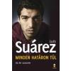 Luis Suárez Minden határon túl