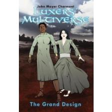 Luxers' Multiverse: The Grand Design – John Mayer Charmant idegen nyelvű könyv