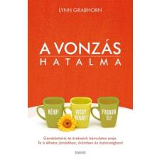 Lynn Grabhorn A VONZÁS HATALMA életmód, egészség