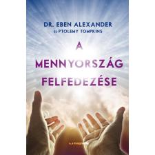 Magnólia ALEXANDER, EBEN  DR. - A MENNYORSZÁG FELFEDEZÉSE ezoterika