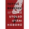 Magvető Kiadó Totth Benedek: Az utolsó utáni háború