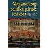 MAGYARORSZÁGI POLITIKAI PÁRTOK LEXIKONA, 1846–2010