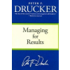 Managing for Results – Peter F. Drucker
