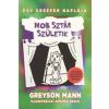 MANN, GREYSON MANN, GREYSON - MOBSZTÁR SZÜLETIK - EGY CREEPER NAPLÓJA 2. - EGY NEM HIVATALOS MINECRAFT REGÉNY