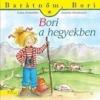 Manó Könyvek Kiadó Liane Schneider - Annette Steinhauer: Barátnőm, Bori: Bori a hegyekben