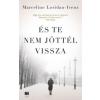 Marceline Loridan-Ivens És te nem jöttél vissza