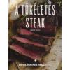 Marcus Polman A tökéletes steak