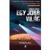 Marcus Sakey SAKEY, MARCUS - EGY JOBB VILÁG - BRILIÁNSOK TRILÓGIA 2.