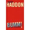 Mark Haddon BUMM!