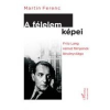 Martin Ferenc A FÉLELEM KÉPEI - FRITZ LANG NÉMET FILMJEINEK LÁTVÁNYVILÁGA