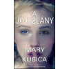 Mary Kubica KUBICA, MARY - A JÓ KISLÁNY