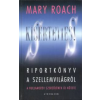 Mary Roach Kísérteties!