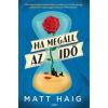 Matt Haig Ha megáll az idő