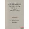 Mattia Pascal két élete / Elbeszélések