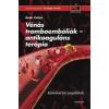 Medicina Könyvkiadó Boda Zoltán: Vénás tromboembóliák - antikoaguláns terápia - Klinikai bizonyítékok