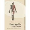 Medicina Könyvkiadó Rt. Funkcionális anatómia gyógytornász hallgatók számára