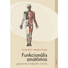 Medicina Könyvkiadó Rt. Funkcionális anatómia gyógytornász hallgatók számára életmód, egészség