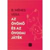 Méhes Vera, B. Az óvónő és az óvodai játékok