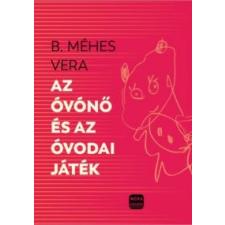 Méhes Vera, B. Az óvónő és az óvodai játékok társadalom- és humántudomány
