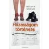 Melanie Gideon HÁZASSÁGOM TÖRTÉNETE - EGY BOLDOG ÉVÜNK A HULLÁMVÖLGYBEN