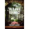 Melissa Albert Hazel Wood - Mogyoróliget