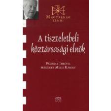 Mezei Károly A TISZTELETBELI KÖZTÁRSASÁGI ELNÖK - MAGYARNAK LENNI LXXXVI. publicisztika