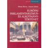 Mezey Barna;Szente Zoltán Európai parlamentarizmus- és alkotmánytörténet