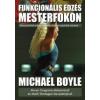 Michael Boyle FUNKCIONÁLIS EDZÉS MESTERFOKON