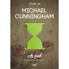Michael Cunningham CUNNINGHAM, MICHAEL - AZ ÓRÁK