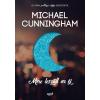 Michael Cunningham CUNNINGHAM, MICHAEL - MIRE LESZÁLL AZ ÉJ