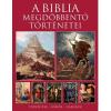 Michael Kerrigan KERRIGAN, MICHAEL - A BIBLIA MEGDÖBBENTÕ TÖRTÉNETEI