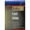 Michio Kaku A JÖVŐ FIZIKÁJA