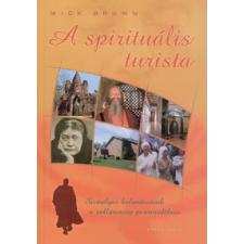 Mick Brown A SPIRITUÁLIS TURISTA vallás
