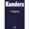 Milan Kundera A FÜGGÖNY