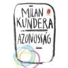 Milan Kundera AZONOSSÁG - ÚJ!