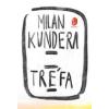 Milan Kundera TRÉFA