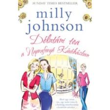 Milly Johnson Délutáni tea a Napraforgó Kávéházban irodalom