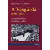 - Miskolczy Ambrus - A Vasgárda (1927-1937)