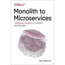 Monolith to Microservices – Sam Newman idegen nyelvű könyv