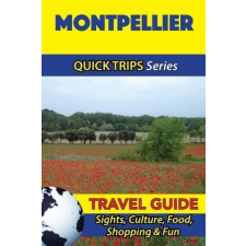 Montpellier Travel Guide - Quick Trips utazás